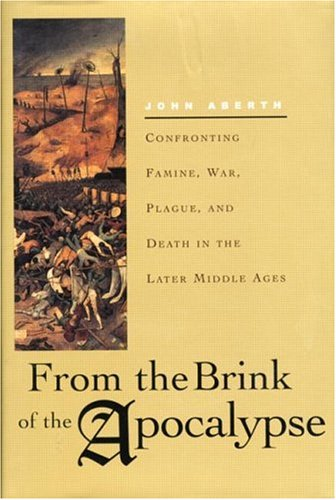 From the Brink of the Apocalypse: Confronting Famine, War, Plague, and Death in the Later Middle Agesの詳細を見る