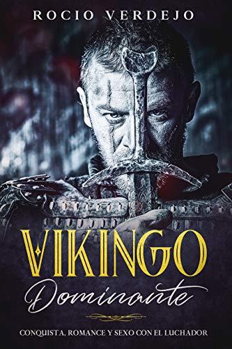 Vikingo Dominante: Conquista, Romance y Sexo con el Luchador (Spanish Edition)