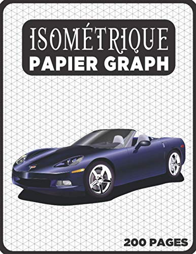 Cahier Isométrique A4 - Notebook Bloc Papier Iso Graph - 200 Pages: Carnet de dessin pro Architecte Ingénieur (Carnet Isométrique A4 N° 13)