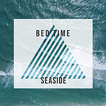 Bed Time Seaside