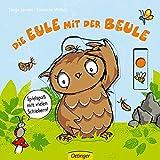 Die Eule mit der Beule: Spielspaß mit vielen Schiebern (Die kleine Eule und ihre Freunde)