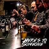 Here's to Someone [Explicit]