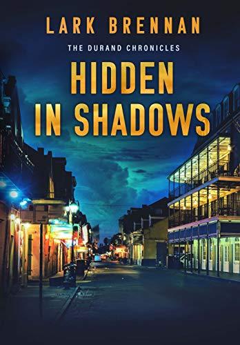 Hidden in Shadows (The Durand Chronicles Book 4)