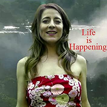 Life is Happening