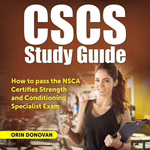 CSCS Study Guide: How to Pass the NSCA Certified Strength and Conditioning Specialist Exam. 2020-2021 cover art