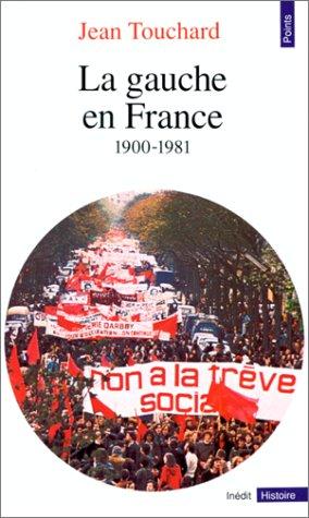 La gauche en France depuis 1900 (Points Histoire)