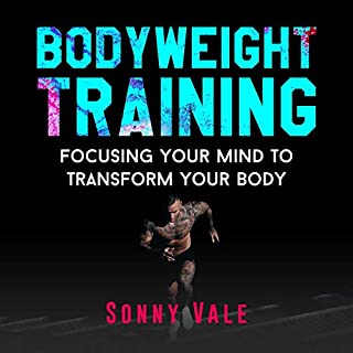 Bodyweight Training: Focusing Your Mind to Transform Your Body audiobook cover art