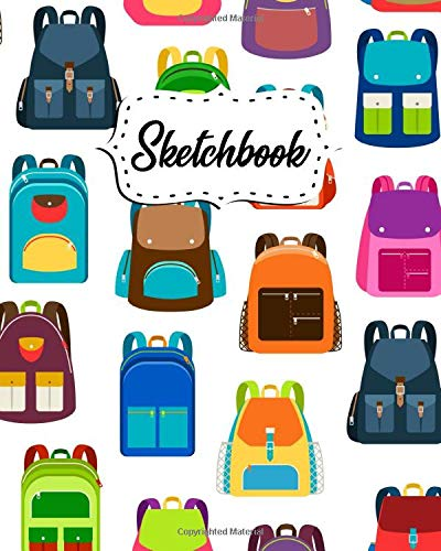 Sketchbook: Nifty School Backpacks Blank Sketch Pad and Journal with 100 White Pages, 8x10 - Art Notebook for Drawing, Sketching, Writing, Doodling and More