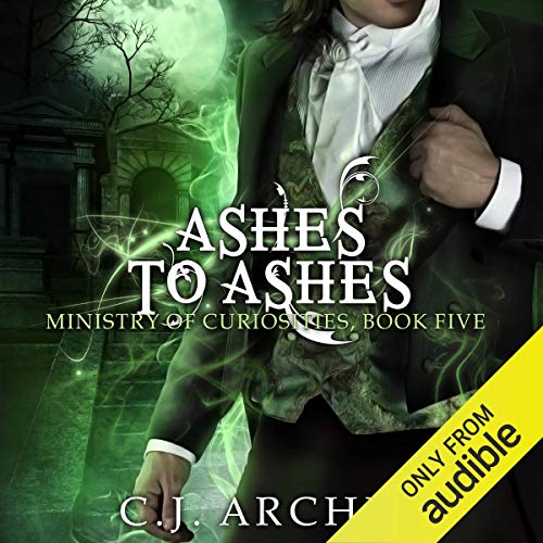 Ashes to Ashes: Ministry of Curiosities, Book 5