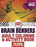 Brain Benders Adult Coloring & Activity Book - The Flying 1940s: Large Print Crossword, Word Search, Sudoku, Word Scramble, Cryptogram, Trivia, and other Fun Puzzles