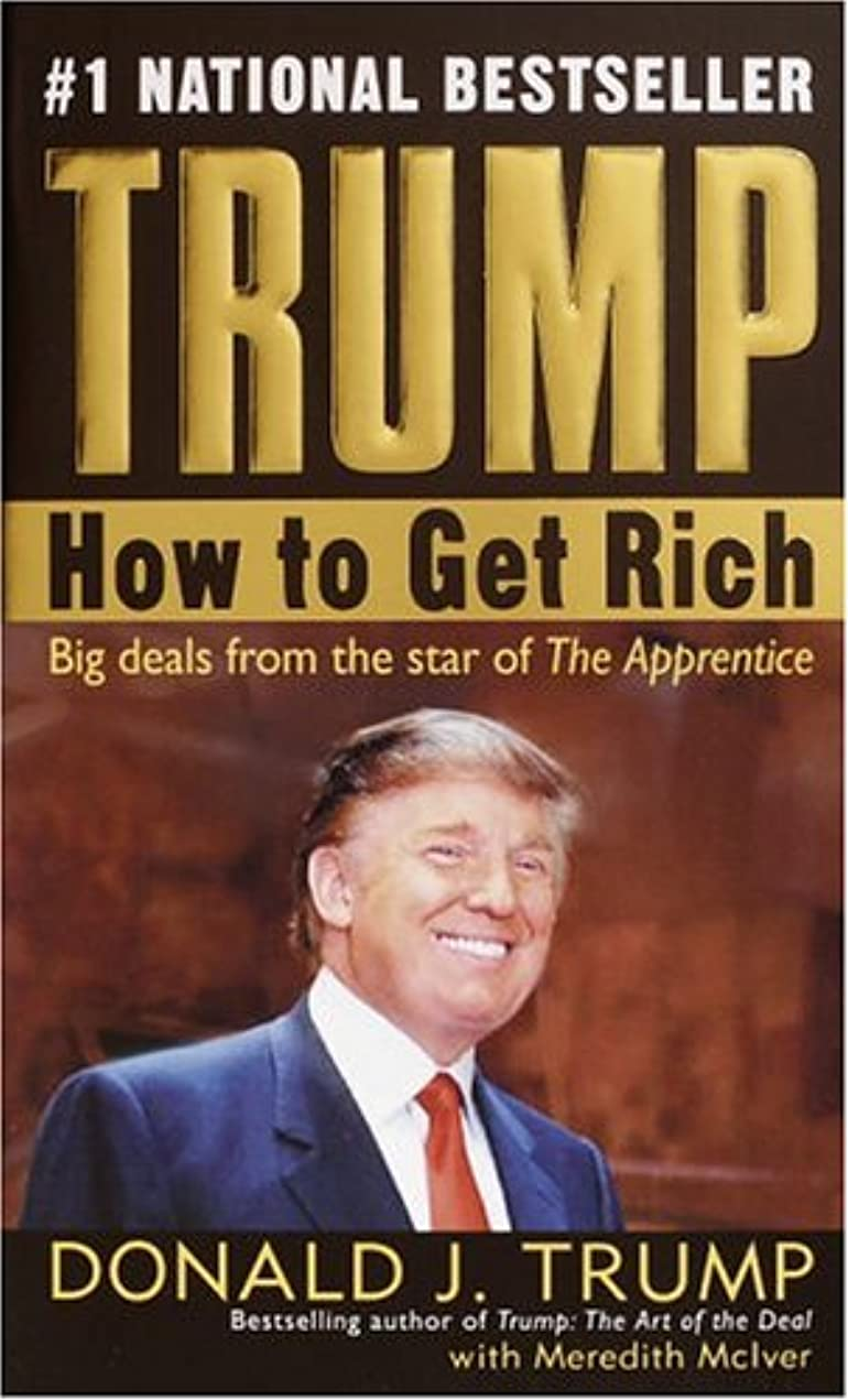 アナニバーキャプテンブライ飢饉Trump: How to Get Rich (English Edition)