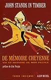 De mémoire cheyenne - Vie et histoire de mon peuple