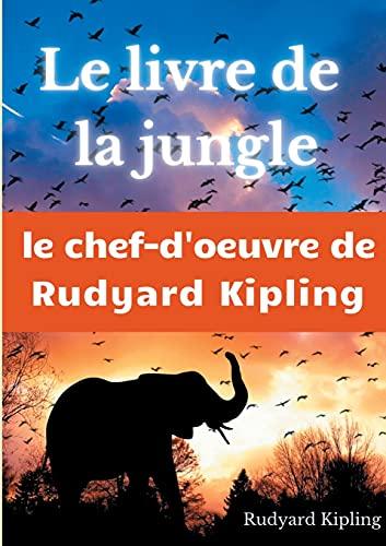 Le Livre de la jungle: un recueil de nouvelles de Rudyard Kipling
