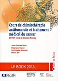 Cours de chimiothérapie antitumorale et traitement médical du cancer - Le book 2013