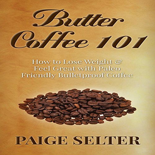 Butter Coffee 101 audiobook cover art