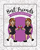 Best Friends Adult Coloring Book: Funny Best Friend Sayings and Quotes with Relaxing Patterns and Animals to Color