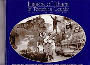 Images of Ithaca & Tompkins County: Volume II - The 1940s, '50s & '60s