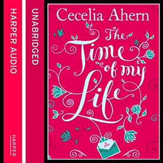 The Time of My Life                   By:                                                                                                                                 Cecelia Ahern                               Narrated by:                                                                                                                                 Amy Creighton                      Length: 13 hrs and 1 min     124 ratings     Overall 4.1