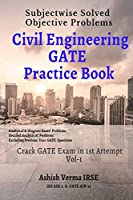 Civil Engineering GATE Practice Book: Subjectwise Solved Objective Problems -Vol I