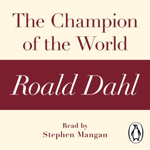 The Champion of the World: A Roald Dahl Short Story cover art