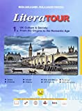LiteraTour. UK culture & society. From the origins to the romantic age. Per le Scuole superiori. Ediz. per la scuola. Con espansione online (Vol. 1)