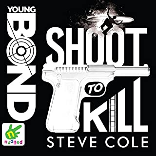 Shoot to Kill     Young Bond, Book 6              Auteur(s):                                                                                                                                 Steve Cole                               Narrateur(s):                                                                                                                                 Nathaniel Parker                      Durée: 7 h et 5 min     Pas de évaluations     Au global 0,0