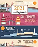 2021 Weekly Planner: Calendar Schedule Organizer Appointment Journal Notebook and Action day San Francisco California. (Weekly Monthly Planner 2021)