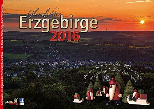Glanzlichter Erzgebirge 2016: mit Texten + Wandertipps für`s Wochenende + Gewinnspiel + Postkartenserie