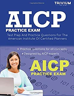 AICP Practice Exam: Test Prep and Practice Questions for the American Institute of Certified Planners Exam