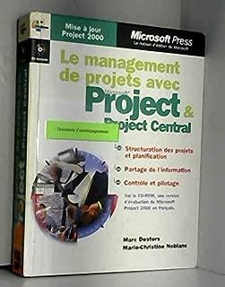 Management de projets avec Microsoft Project et Project Central (avec CD-Rom)