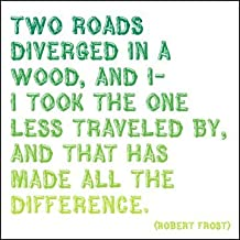 Quotable Cards, Magnet Two Roads Diverged In A Wood