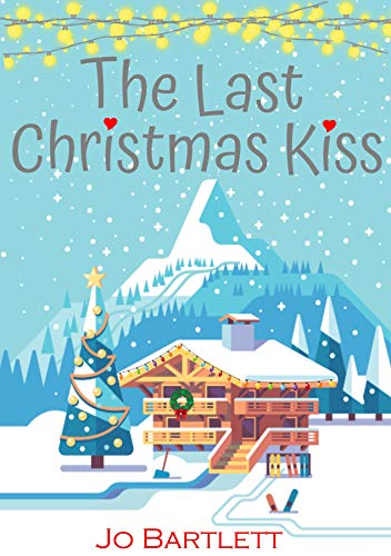 The Last Christmas Kiss by [Jo Bartlett]