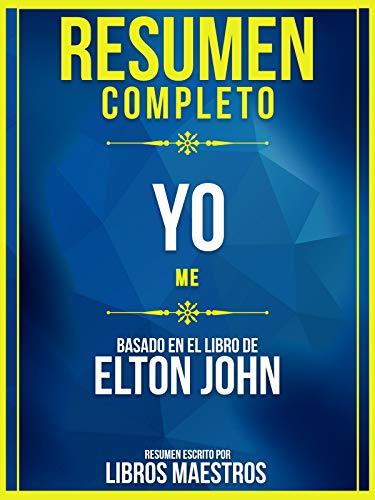 Resumen Completo: Yo (Me) - Basado En El Libro De Elton John