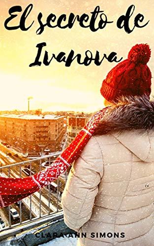 EL SECRETO DE IVANOVA — Reeditado: Novela romántica erótica (Trilogía Ivanova nº 1)