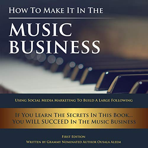 How to Make It in the Music Business Audiobook By Ousala Aleem cover art
