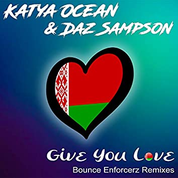 Give You Love (Bounce Enforcerz Remix)