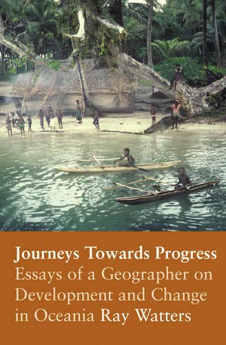 Compare Textbook Prices for Journeys Towards Progress: Essays of a Geographer on Development and Change in Oceania Illustrated Edition ISBN 9780864735966 by Watters, Ray