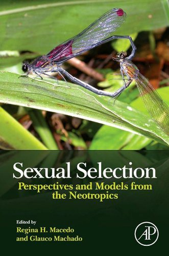 Sexual Selection: Perspectives and Models from the Neotropics (English Edition)