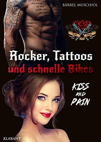 Rocker, Tattoos und schnelle Bikes. Kiss and Pain (Bloody Skulls Motorcycle Club 2)
