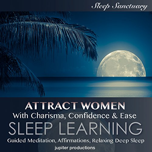 Attract Women with Charisma, Confidence & Ease audiobook cover art