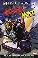 Marvel Platinum: The Definitive Antman And The Wasp