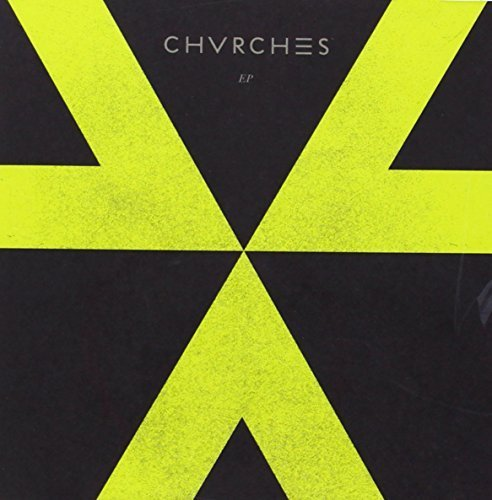 Ep by CHVRCHES (2013-06-26)