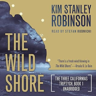 The Wild Shore     The Three Californias Triptych, Book 1              By:                                                                                                                                 Kim Stanley Robinson                               Narrated by:                                                                                                                                 Stefan Rudnicki                      Length: 13 hrs and 25 mins     86 ratings     Overall 4.2
