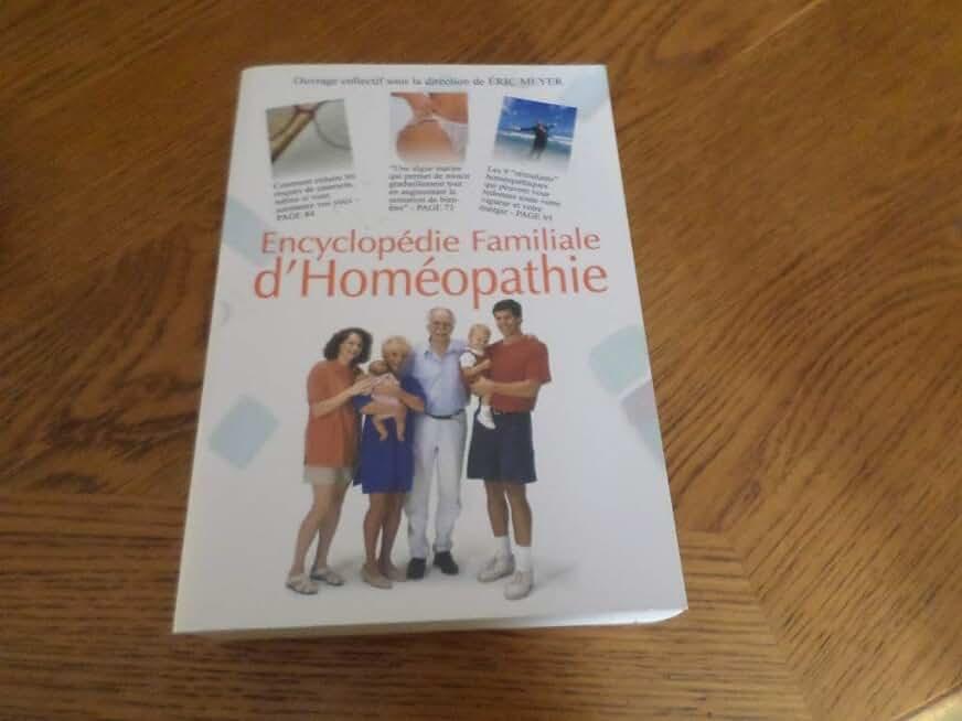 Encyclopédie familiale d'homéopathie :de quoi souffrez-vous et comment vous guérir : 2609 remèdes de médecine naturelle