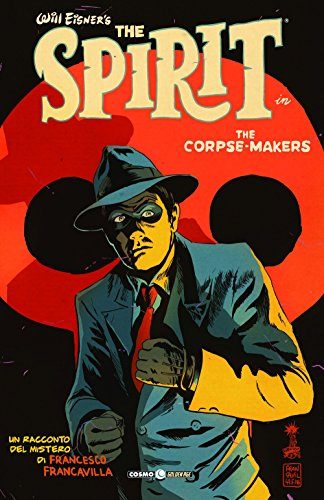 The corpse makers. Will Eisner's The Spirit