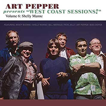 """Art Pepper Presents """"West Coast Sessions!"""" Volume 6: Shelly Manne"""