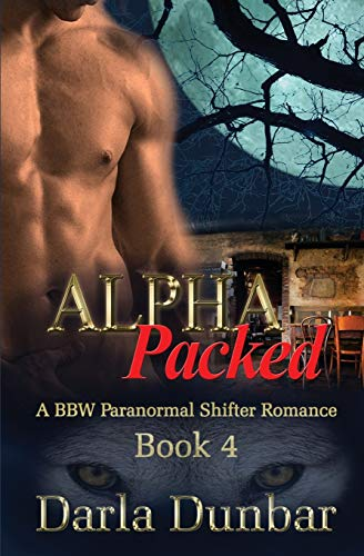 Alpha Packed: A BBW Paranormal Shifter Romance - Book 4 (The Alpha Packed BBW Paranormal Shifter Romance Series)