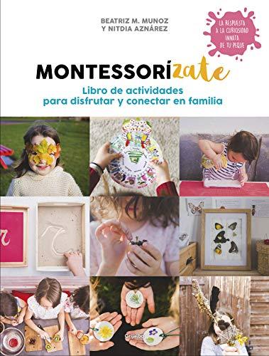 Montessorízate. Libro de actividades para disfrutar y conectar en ...
