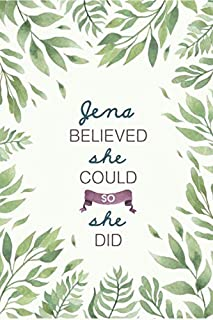 Jena Believed She Could So She Did: Cute Personalized Name Journal / Notebook / Diary Gift For Writing & Note Taking For Women and Girls (6 x 9 - 110 Blank Lined Pages)