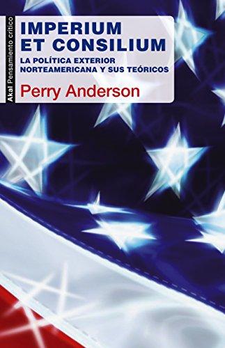 Imperium et Consilium: La política exterior norteamericana y sus ...